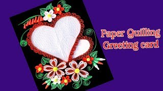 Paper || How to Make Beautiful Heart Design Paper Quilling Greeting Card || Quill Tutorial ||
