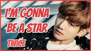 """I'm Gonna Be a Star"" How Would BTS Sing TWICE's Song [Line Distribution]"