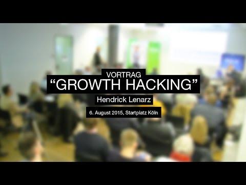 GROWTH HACKING - Vortrag mit Hendrik Lennarz - 6. August 2015 - Startplatz Köln