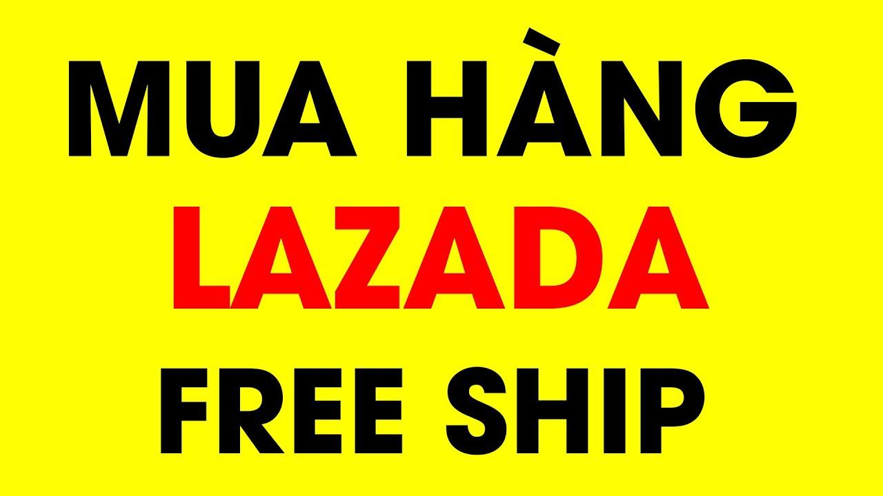 [Hướng dẫn] Cách mua hàng Lazada 2020 giá rẻ, freeship – Ditadi.net