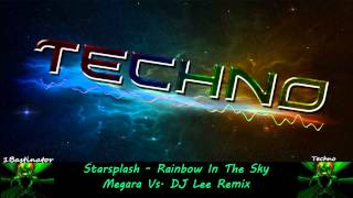 Starsplash - Rainbow In The Sky Megara Vs. DJ Lee Remix [FULL] [HD] [HQ]