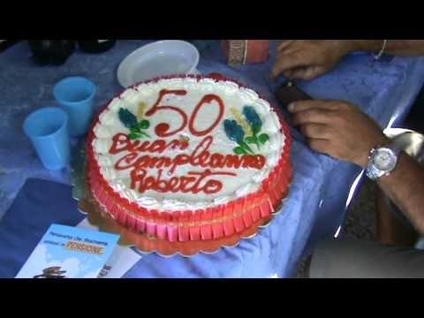 Compleanno Roberto 50 Anni Youtube