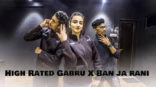 High Rated Gabru/Ban Ja Rani | Guru Randhawa | Fusion Dance Choreography