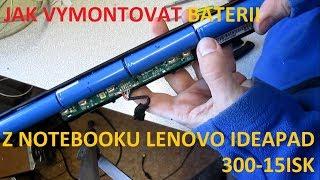 Jak vymontovat baterii z notebooku Lenovo Ideapad 300 15ISK a jak ji neopravit