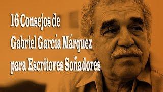 16 Consejos de Gabriel García Márquez para Escritores Soñadores