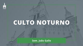 Sem. João Gallo - Culto Noturno - 05/01/2020