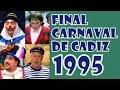 Final Completa del Carnaval de Cádiz 1995
