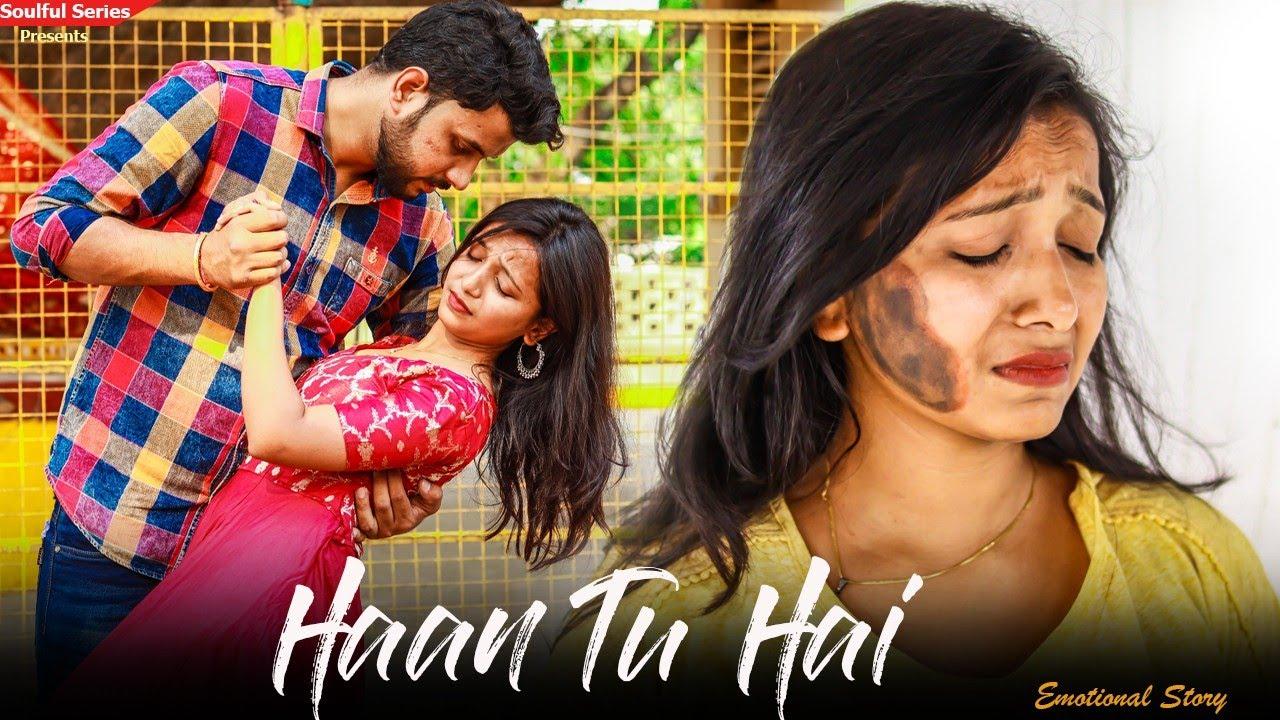 Haan Tu Hain | JalRaj | Emotional Love Story | Heart Touching Story | Lastest songs | Soulful Series