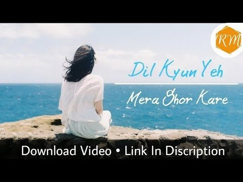 Dil Kyun Yeh Mera Shor Kare | WhatsApp Status Video | Real Monk