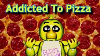 "Freddy Fazbear and Friends ""Addicted To Pizza """