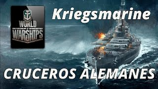 WORLD OF WARSHIPS ESPAÑOL | CRUCEROS ALEMANES | KRIEGSMARINE!!