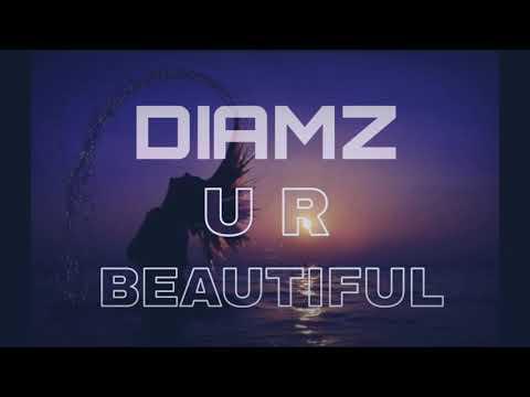 DIAMZ - U R (Beautiful)