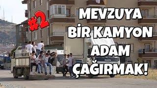 MEVZUYA BİR KAMYON ADAM ÇAĞIRMAK! #2 - ( ŞİŞE KIRIP KOVALADI! )