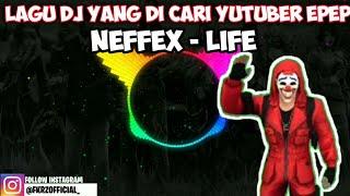Download Lagu Yang di Cari Cari yutuber epep🔊 || NEFFEX - LIFE