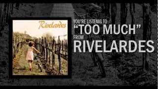 Rivelardes - Too Much