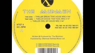 Mudmen - Thriller (Break That House Mix)