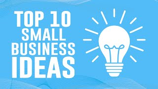 Top 10 Small Business Ideas to Start a Business in 2021