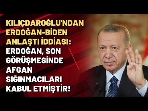 Kılıçdaroğlu'ndan Erdoğan-Biden anlaştı iddiası: Erdoğan, Afgan sığınmacıları ka