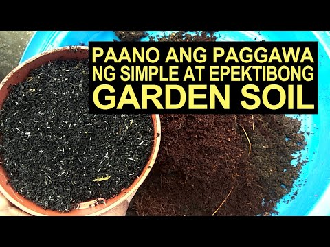 Paano Ang Paggawa Ng Simple At Epektibong Garden Soil