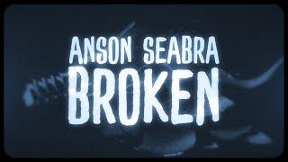 Anson Seabra - Broken (Official Lyric Video)