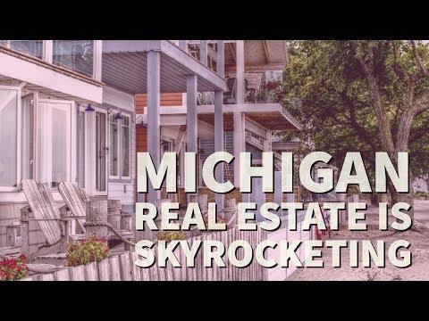 Michigan Real Estate Is Skyrocketing