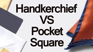 Handkerchief Vs Pocket Square   Difference Between Handkerchiefs & Men's Pocketsquares