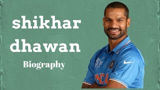 Shikhar Dhawan Biography , Height , Weight ,Age ,Wife , House ,Net Worth.