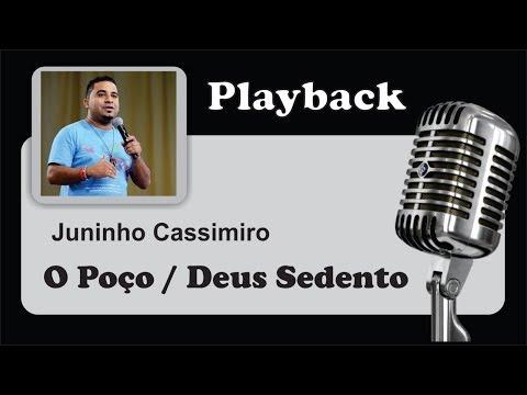 ( PLAYBACK ) - O POÇO / DEUS SEDENTO - Juninho Cassimiro