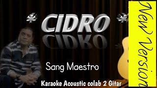 CIDRO Didi Kempot Karaoke No vokal lirik Akustik by.Bhoelank adventure