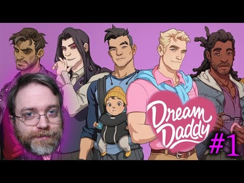 Needs More Play: Dream Daddy - Part 1