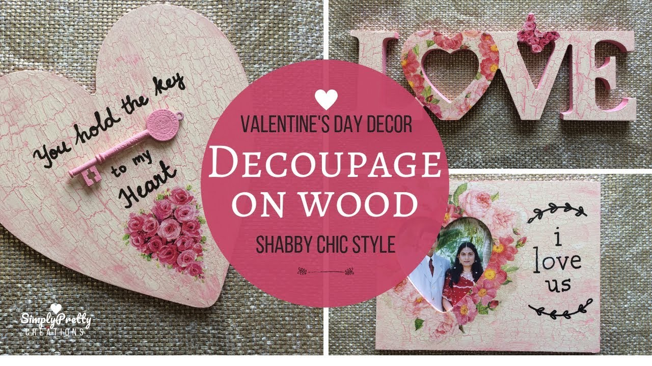 The princess home is your guide to decoration your home amazing home tours in all seasons. Decoupage On Wood Valentine S Day Decor Shabby Chic Style Ep 6 2019 Simplypretty Creations Youtube