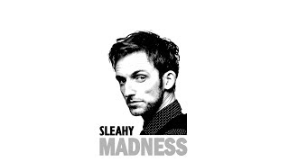 Sleahy - Madness [Official Audio]