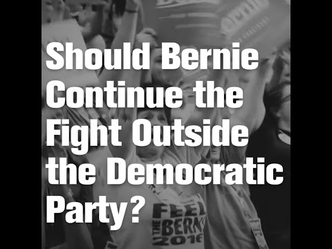 Should Sanders Continue the Fight Outside the Democratic Party?