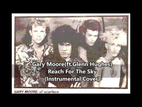 Gary Moore(ft.Glenn Hughes) / Reach For The Sky (Instrumental Cover)