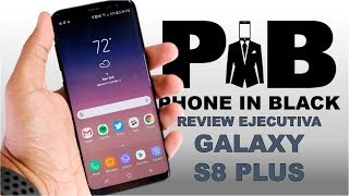 Samsung Galaxy S8 Plus -  Review Ejecutiva