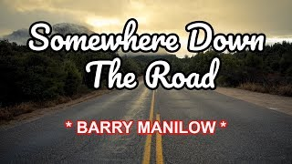 Somewhere Down The Road - BARRY MANILOW Karaoke HD