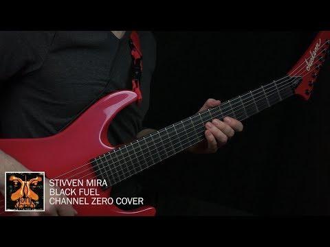 Stivven Mira - Black Fuel (Channel Zero Cover)