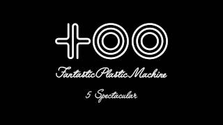 Fantastic Plastic Machine / Spectacular [Rap: VERBAL (m-flo)] (2003...