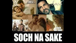 Gambar cover Soch Na Sake full Audio   lyrics   Arijit Singh, Amaal Mallik & Tulsi Kumar   Airlift