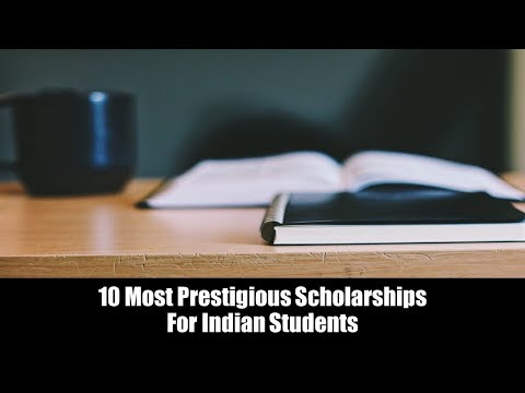 10 Most Prestigious Scholarships For Indian Students
