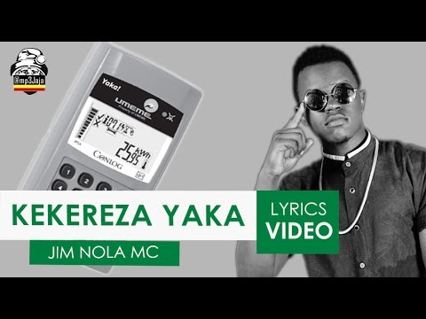 Kekereza Yaka | The Lyrics Video - Jim Nola MC [Ugandan HipHop 2017]