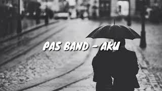 Pas Band - Aku  Lirik Lagu