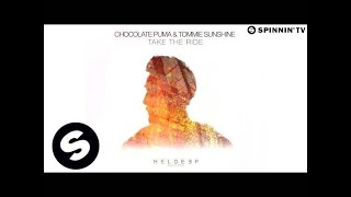 Chocolate Puma &amp Tommie Sunshine - Take The Ride