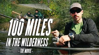 100 MILES in the WILDERNESS : The Movie
