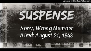 Suspense: Sorry, Wrong Number (August 21, 1943)