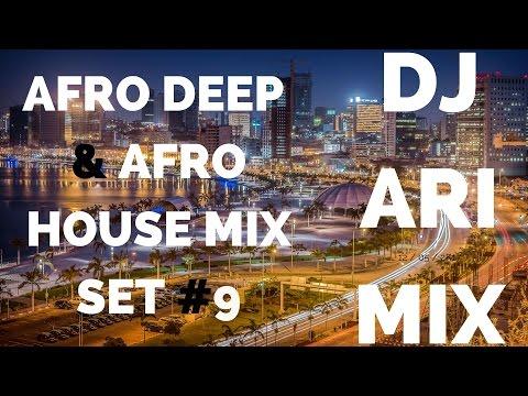 Afro Deep & Afro House Mix Set #9 (Dj Ari Mix 2k17) 🎧