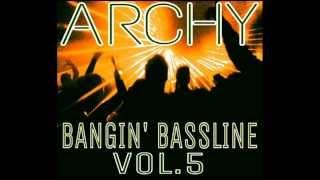 """Niche / Bassline - """"Archy - Bangin Bassline 5"""""""