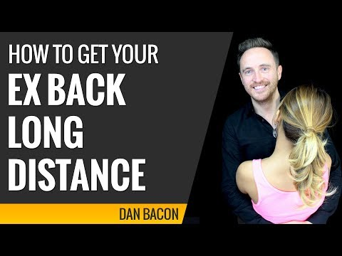 how to get your ex back long distance - 12 tips