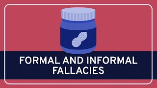 CRITICAL THINKING - Fallacies: Formal and Informal Fallacies
