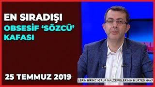 En Sıradışı Turgay Güler   Hasan Öztürk   Ahmet Kekeç 25 Temmuz 2019